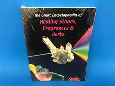 The Great Encyclopedia of Healing Stones, Fragrances & Herbs Book